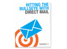 Hitting the Bullseye with <em>Direct</em> Mail: A Checklist for SMBs