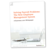 Solving <em>Payroll</em> Problems: The New Employee Management System