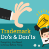 Filing a Trademark <em>Application</em>? Follow These Do's and Don'ts [INFOGRAPHIC]