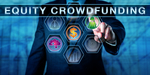 Why Your Startup Should Strongly Consider Equity Crowdfunding